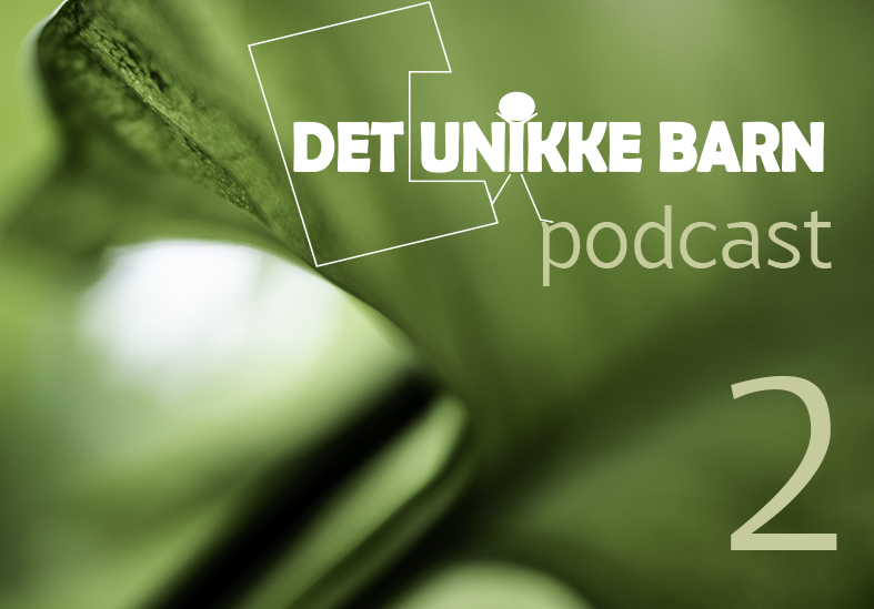 podcasts_det unikke barn