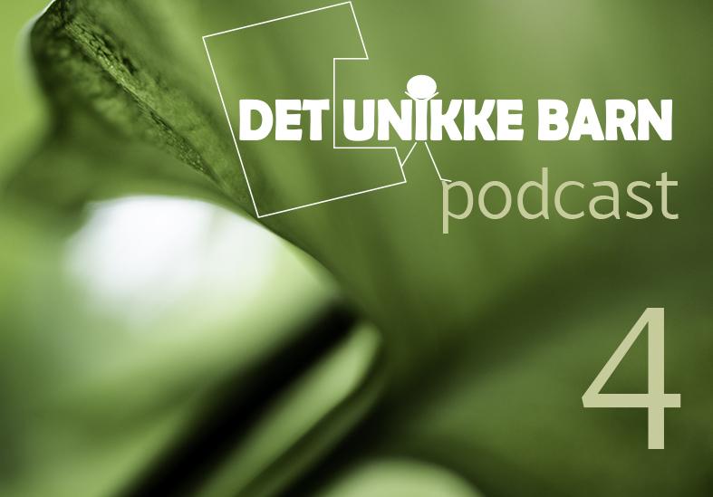podcasts_det unikke barn